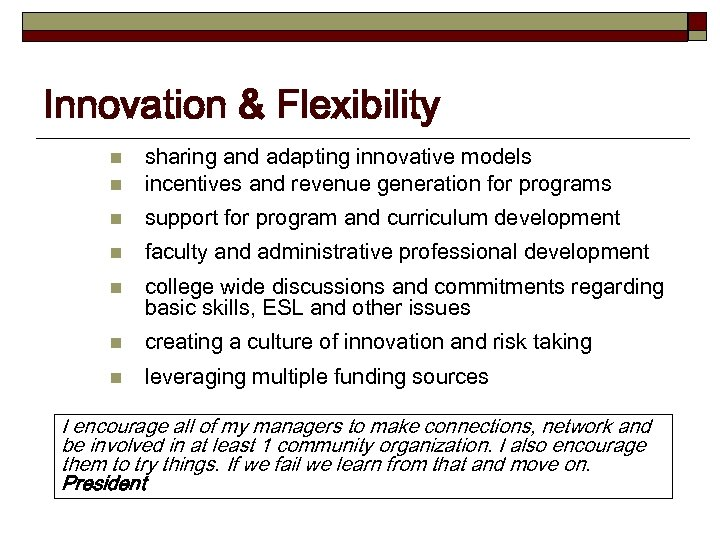 Innovation & Flexibility n sharing and adapting innovative models incentives and revenue generation for