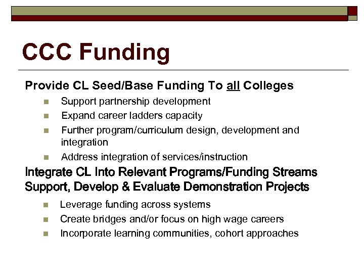 CCC Funding Provide CL Seed/Base Funding To all Colleges n n Support partnership development