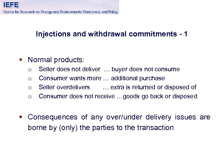 Injections and withdrawal commitments - 1 § Normal products: o o Seller does not