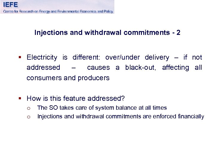 Injections and withdrawal commitments - 2 § Electricity is different: over/under delivery – if