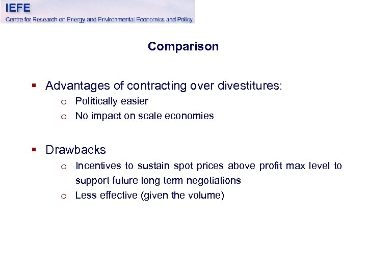 Comparison § Advantages of contracting over divestitures: o Politically easier o No impact on
