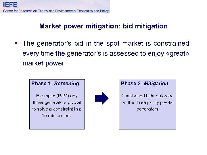 Market power mitigation: bid mitigation § The generator's bid in the spot market is