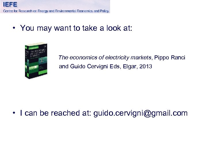 • You may want to take a look at: The economics of electricity