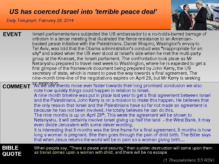 US has coerced Israel into 'terrible peace deal' Daily Telegraph, February 26, 2014 EVENT