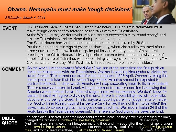 Obama: Netanyahu must make 'tough decisions' BBConline, March 4, 2014 EVENT COMMENT BIBLE QUOTE
