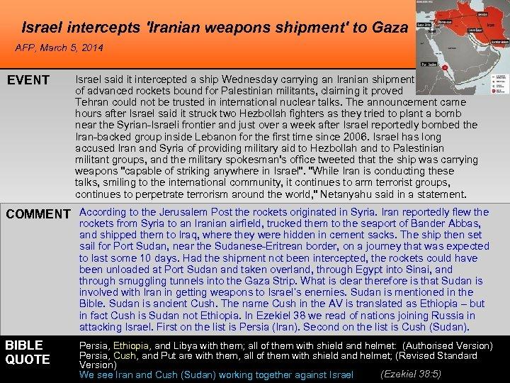 Israel intercepts 'Iranian weapons shipment' to Gaza AFP, March 5, 2014 EVENT Israel said