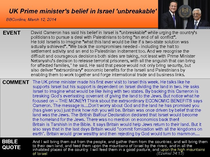 UK Prime minister's belief in Israel 'unbreakable' BBConline, March 12, 2014 EVENT David Cameron