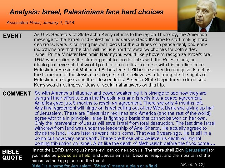 Analysis: Israel, Palestinians face hard choices Associated Press, January 1, 2014 EVENT As U.