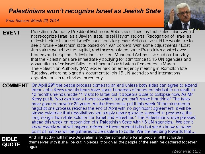 Palestinians won't recognize Israel as Jewish State Free Beacon, March 26, 2014 EVENT Palestinian