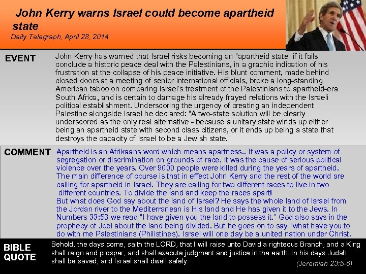 John Kerry warns Israel could become apartheid state Daily Telegraph, April 28, 2014 EVENT