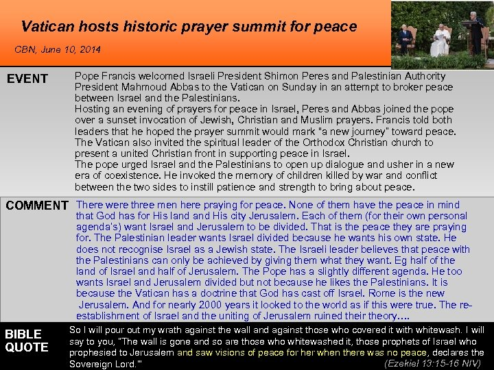 Vatican hosts historic prayer summit for peace CBN, June 10, 2014 EVENT Pope Francis