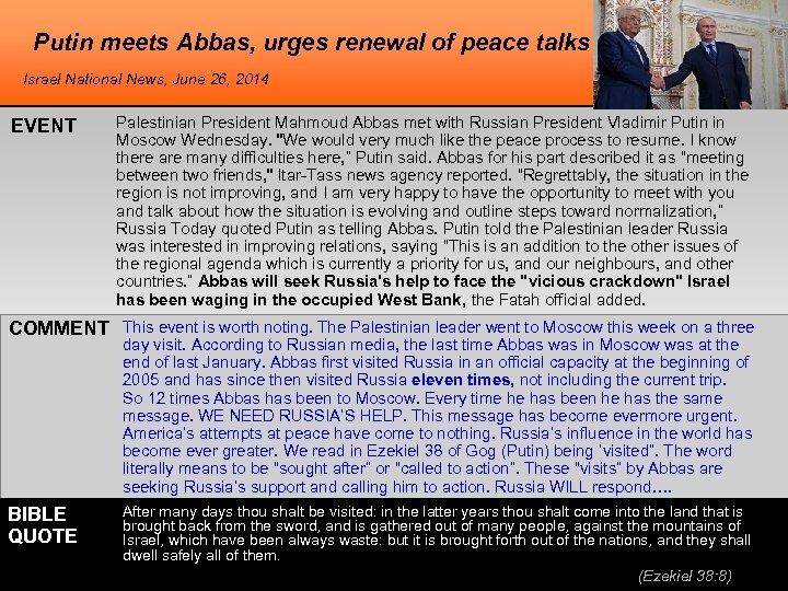 Putin meets Abbas, urges renewal of peace talks Israel National News, June 26, 2014