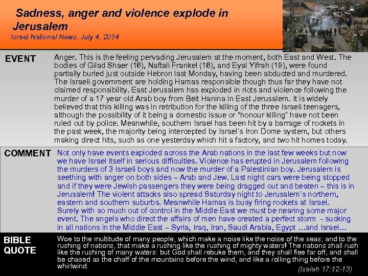 Sadness, anger and violence explode in Jerusalem Israel National News, July 4, 2014 EVENT