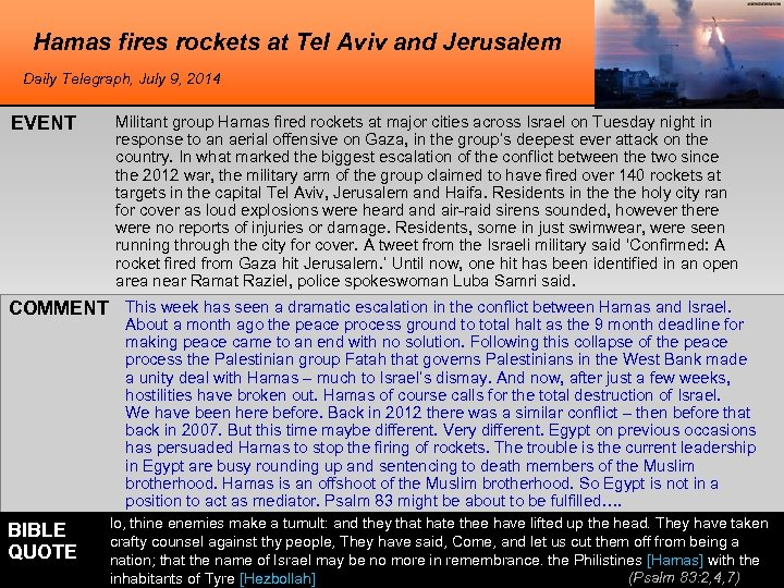 Hamas fires rockets at Tel Aviv and Jerusalem Daily Telegraph, July 9, 2014 EVENT