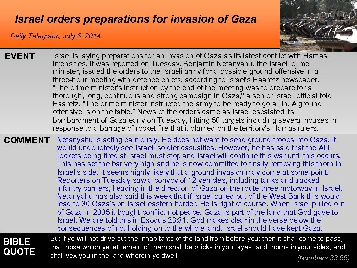 Israel orders preparations for invasion of Gaza Daily Telegraph, July 8, 2014 EVENT Israel