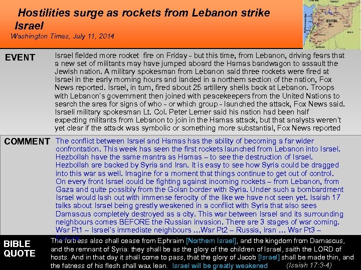 Hostilities surge as rockets from Lebanon strike Israel Washington Times, July 11, 2014 EVENT