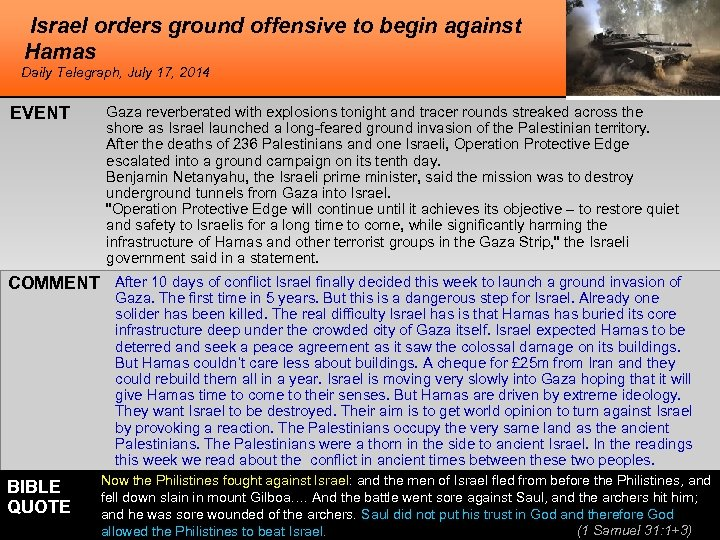 Israel orders ground offensive to begin against Hamas Daily Telegraph, July 17, 2014 EVENT