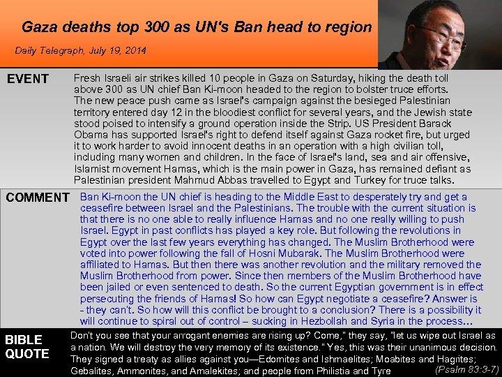 Gaza deaths top 300 as UN's Ban head to region Daily Telegraph, July 19,
