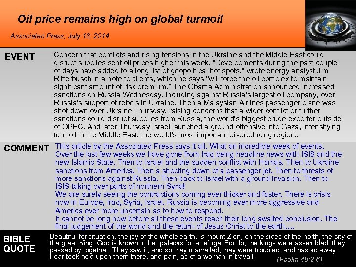 Oil price remains high on global turmoil Associated Press, July 18, 2014 EVENT Concern