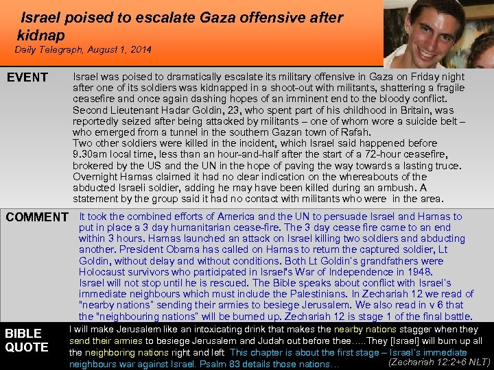 Israel poised to escalate Gaza offensive after kidnap Daily Telegraph, August 1, 2014 EVENT