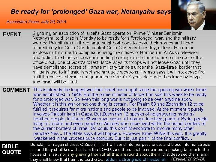 Be ready for 'prolonged' Gaza war, Netanyahu says Associated Press, July 29, 2014 EVENT