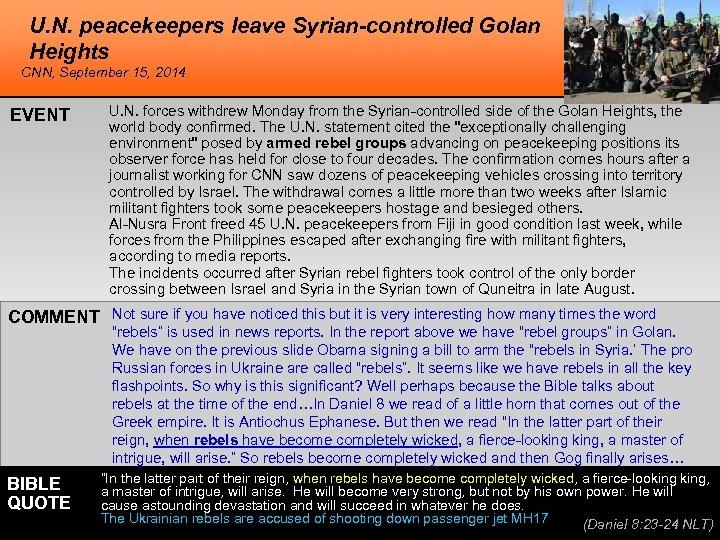 U. N. peacekeepers leave Syrian-controlled Golan Heights CNN, September 15, 2014 EVENT U. N.