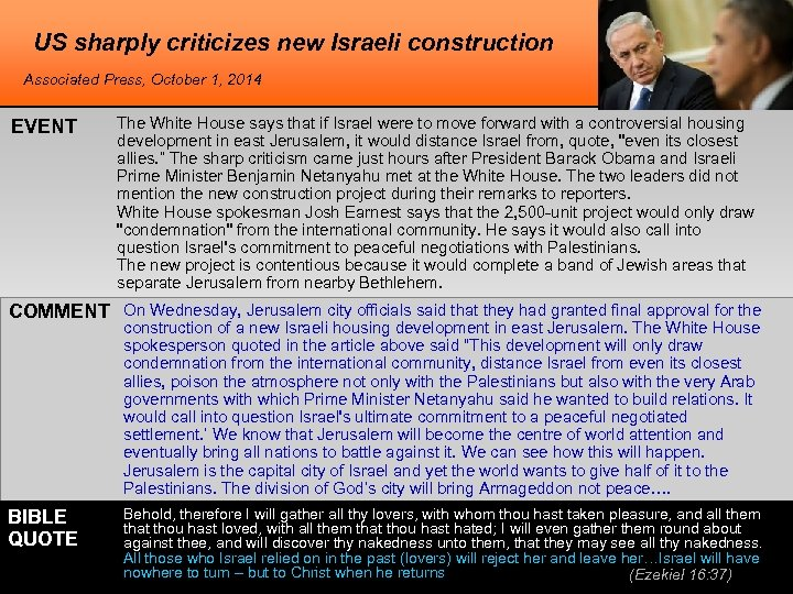US sharply criticizes new Israeli construction Associated Press, October 1, 2014 EVENT The White