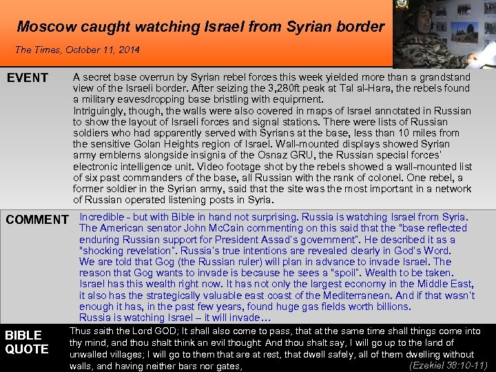 Moscow caught watching Israel from Syrian border The Times, October 11, 2014 EVENT A