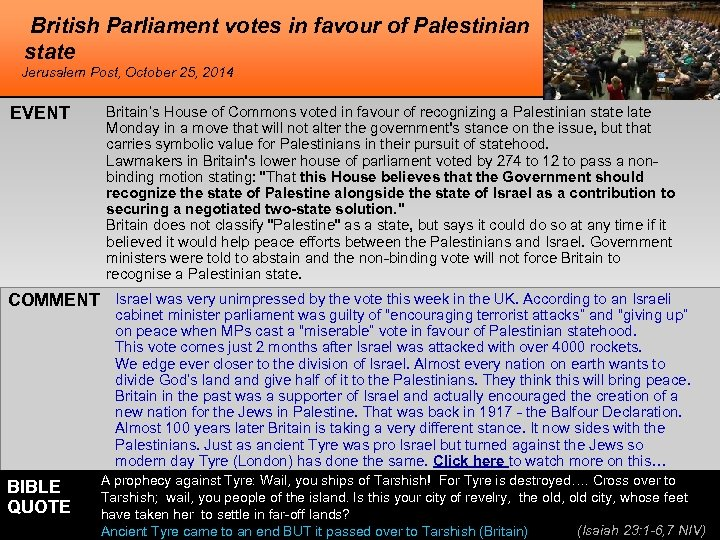 British Parliament votes in favour of Palestinian state Jerusalem Post, October 25, 2014 EVENT