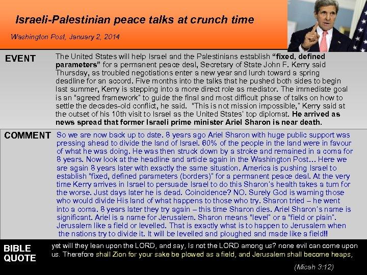 Israeli-Palestinian peace talks at crunch time Washington Post, January 2, 2014 EVENT The United