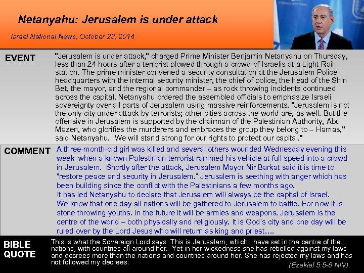 Netanyahu: Jerusalem is under attack Israel National News, October 23, 2014 EVENT COMMENT BIBLE