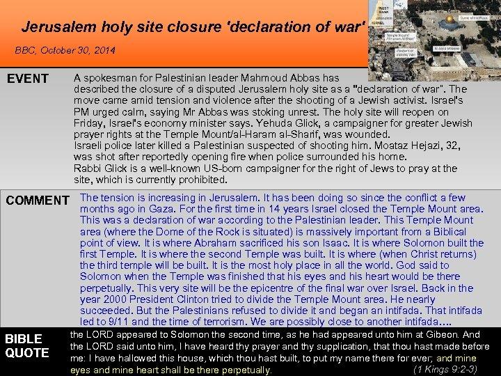 Jerusalem holy site closure 'declaration of war' BBC, October 30, 2014 EVENT A spokesman