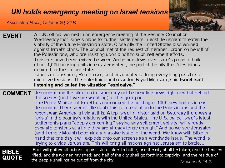 UN holds emergency meeting on Israel tensions Associated Press, October 29, 2014 EVENT A