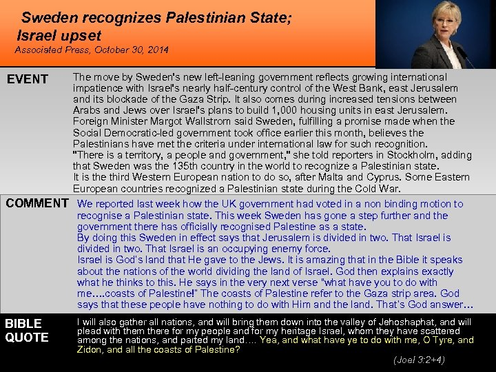 Sweden recognizes Palestinian State; Israel upset Associated Press, October 30, 2014 EVENT The move