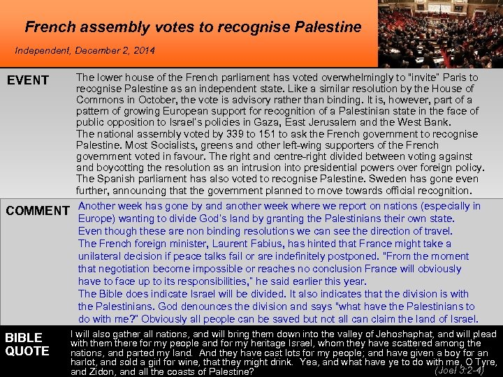 French assembly votes to recognise Palestine Independent, December 2, 2014 EVENT The lower house