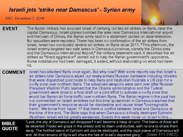 Israeli jets 'strike near Damascus' - Syrian army BBC, December 7, 2014 EVENT The