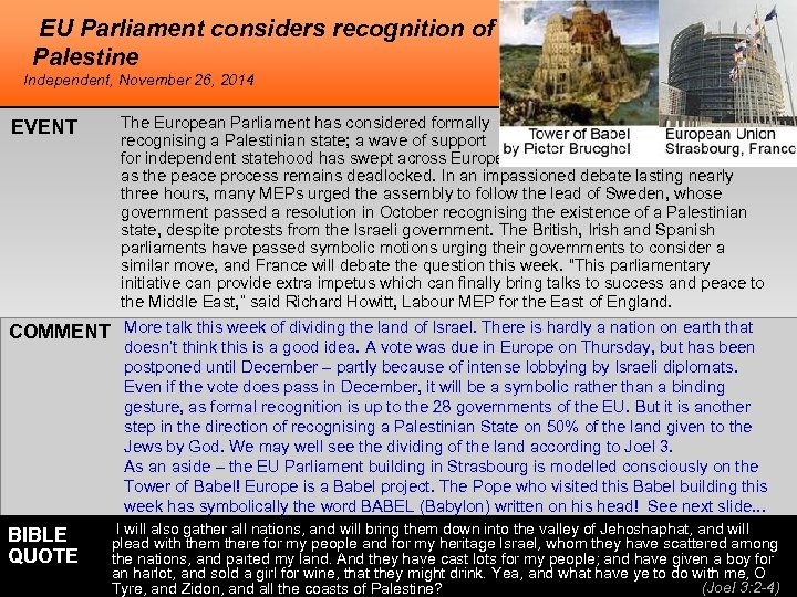 EU Parliament considers recognition of Palestine Independent, November 26, 2014 EVENT The European Parliament