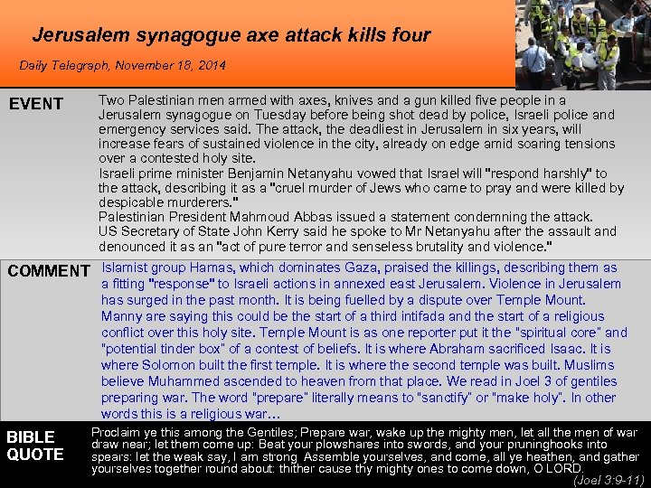 Jerusalem synagogue axe attack kills four Daily Telegraph, November 18, 2014 EVENT Two Palestinian