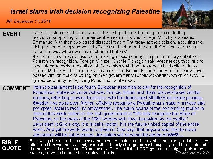 Israel slams Irish decision recognizing Palestine AP, December 11, 2014 EVENT Israel has slammed