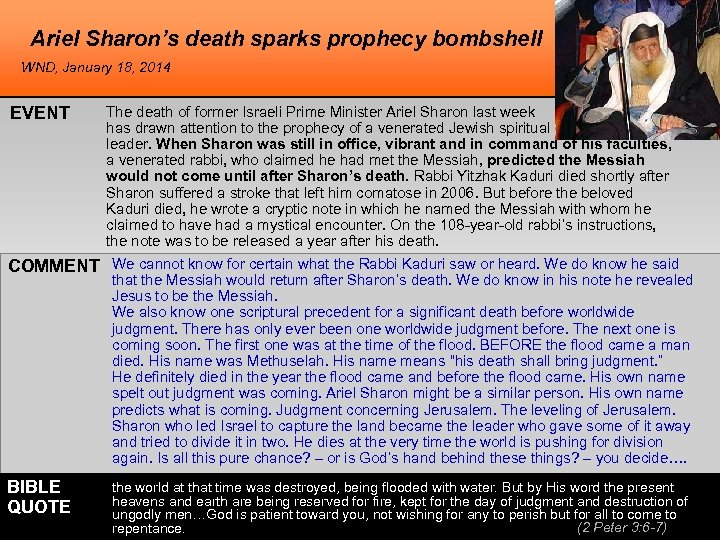 Ariel Sharon's death sparks prophecy bombshell WND, January 18, 2014 EVENT The death of