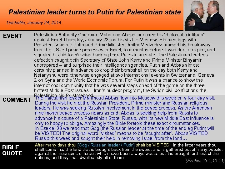 Palestinian leader turns to Putin for Palestinian state Debkafile, January 24, 2014 EVENT COMMENT
