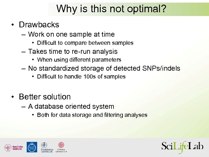 Why is this not optimal? • Drawbacks – Work on one sample at time