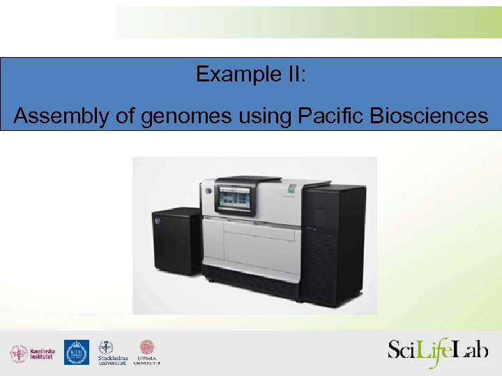 Example II: Assembly of genomes using Pacific Biosciences