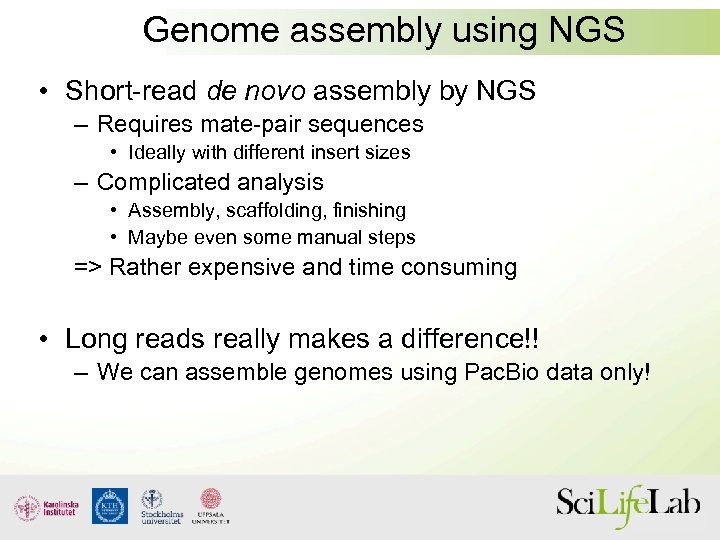 Genome assembly using NGS • Short-read de novo assembly by NGS – Requires mate-pair
