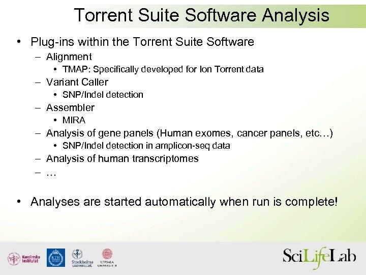 Torrent Suite Software Analysis • Plug-ins within the Torrent Suite Software – Alignment •