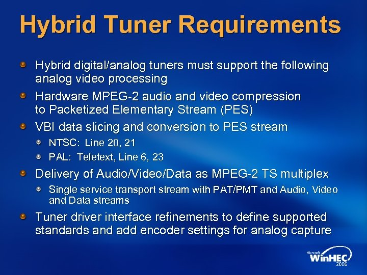 Hybrid Tuner Requirements Hybrid digital/analog tuners must support the following analog video processing Hardware