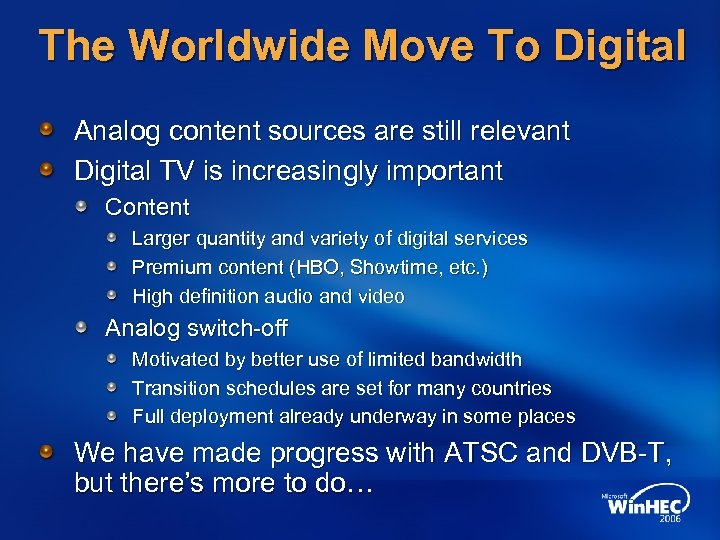 The Worldwide Move To Digital Analog content sources are still relevant Digital TV is