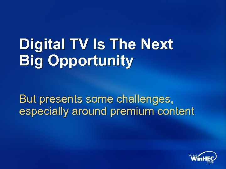 Digital TV Is The Next Big Opportunity But presents some challenges, especially around premium