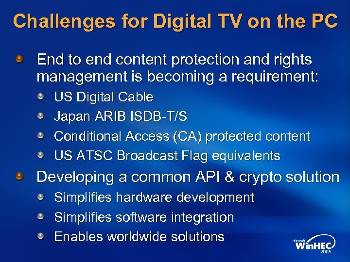 Challenges for Digital TV on the PC End to end content protection and rights