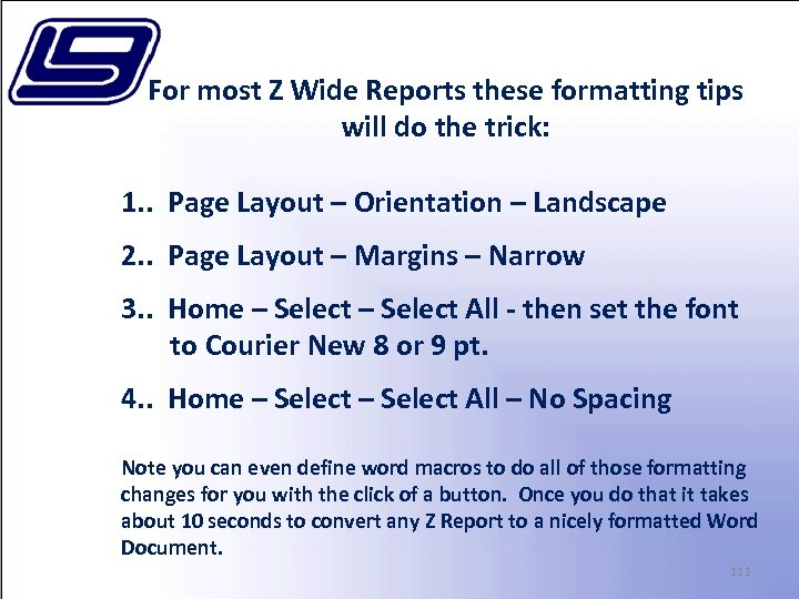 For most Z Wide Reports these formatting tips will do the trick: 1. .